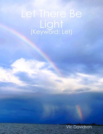 Let There Be Light (Keyword: Let)