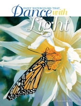 Paint Watercolors That Dance with Light ebook by Elizabeth Kincaid