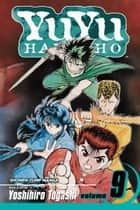YuYu Hakusho, Vol. 9 - The Huge Ordeal!! ebook by