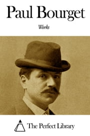 Works of Paul Bourget ebook by Paul Bourget
