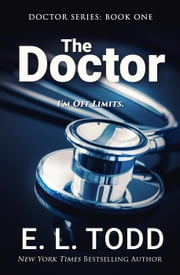 The Doctor - Doctor, #1 ebook by E. L. Todd