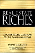 Real Estate Riches ebook by Tahani Aburaneh