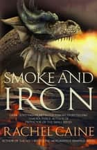 Smoke and Iron 電子書 by Rachel Caine