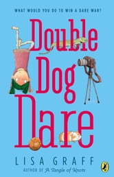 Double Dog Dare ebook by Lisa Graff
