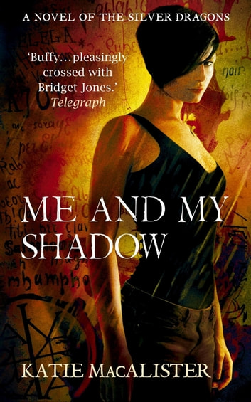 Me and My Shadow (Silver Dragons Book Three) ebook by Katie MacAlister