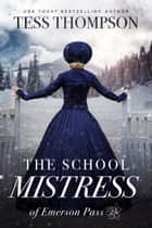 The School Mistress ebook by Tess Thompson