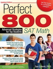 Perfect 800: SAT Math - Advanced Strategies for Top Students ebook by Dan Celenti, Ph.D.