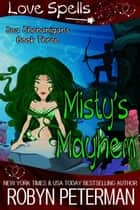 Misty's Mayhem - Sea Shenanigans, #3 ebook by Robyn Peterman
