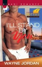 I'll Stand By You ebook by Wayne Jordan