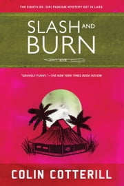 Slash and Burn - A Dr. Siri Mystery Set in Laos ebook by Colin Cotterill