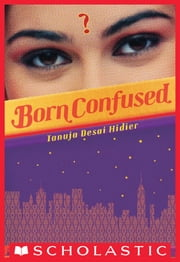 Born Confused ebook by Tanuja Desai Hidier