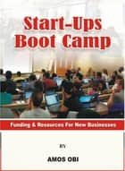 Start-ups Boot Camp ebook by Amos Obi