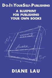 Do-It-YourSelf-Publishing ebook by Lau, Diane