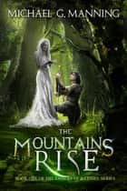 The Mountains Rise ebook by Michael G. Manning