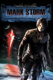 Mark Storm - 2 - La Guerre du Temps ebook by Cendrine N. William