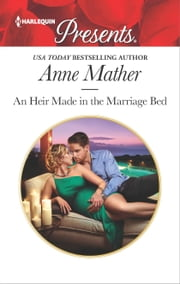 An Heir Made in the Marriage Bed - An Emotional and Sensual Romance ebook by Anne Mather