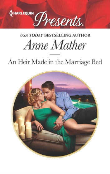 An Heir Made in the Marriage Bed ebook by Anne Mather