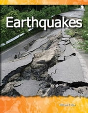 Earthquakes: Forces in Nature: Science Readers ebook by Rice, William B.