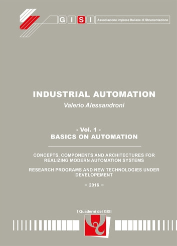 Industrial Automation vol. 1 - Basics on Automation eBook by Valerio Alessandroni