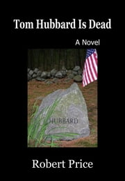 Tom Hubbard Is Dead ebook by Robert Price