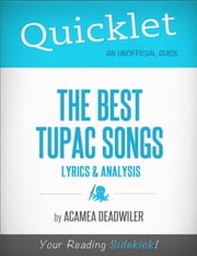 Quicklet on The Best Tupac Songs: Lyrics and Analysis ebook by Acamea Deadwiler