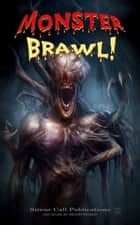 Monster Brawl! ebook by SirensCallPublications Anthologies