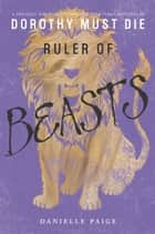 Ruler of Beasts ebook by Danielle Paige