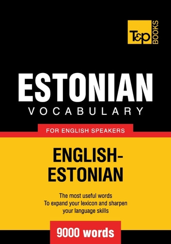 Estonian vocabulary for English speakers - 9000 words ebook by Andrey Taranov