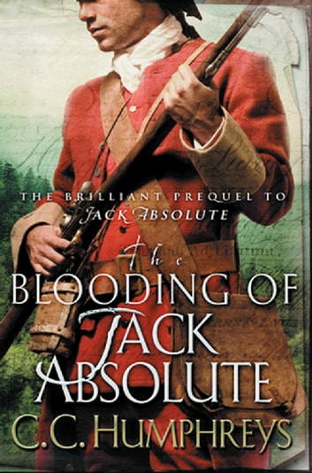 The Blooding of Jack Absolute ebook by C.C. Humphreys
