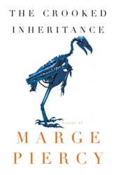 The Crooked Inheritance - Poems ebook by Marge Piercy
