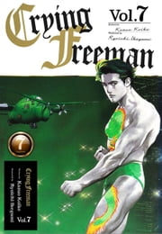 Crying Freeman Vol.7 eBook by Kazuo Koike, Ryoichi Ikegami