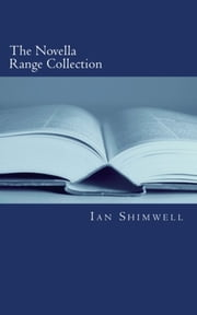 The Novella Range Collection ebook by Ian Shimwell