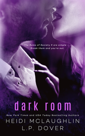 Dark Room - A Society X Novel ebook by L.P. Dover,Heidi McLaughlin
