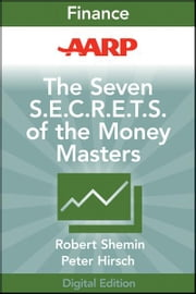 AARP The Seven S.E.C.R.E.T.S. of the Money Masters ebook by Robert Shemin