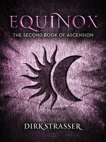 Equinox: The Second Book of Ascension ebook by Dirk Strasser