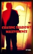 Chasing Shadows - Malevolence ebook by B T Coll