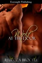 Wolf at the Door ebook by Rebecca Brochu