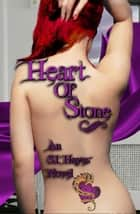 Heart Of Stone ebook by S.I. Hayes