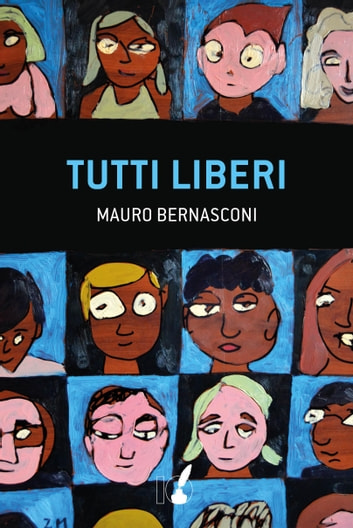 Tutti liberi ebook by Mauro Bernasconi