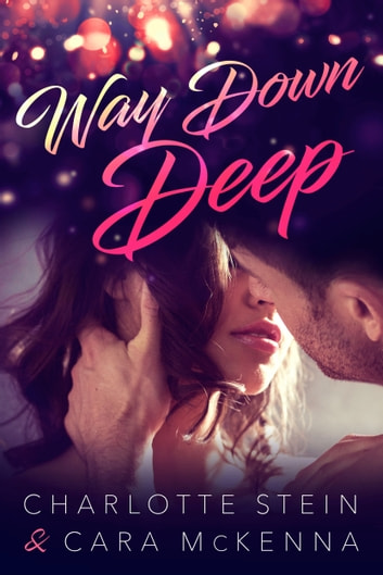 Way Down Deep ebook by Cara McKenna,Charlotte Stein