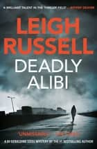 Deadly Alibi - A gripping crime thriller ebook by Leigh Russell