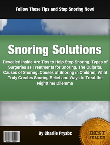 Snoring Solutions ebook by Charlie Prysbz