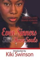 Even Sinners Still Have Souls ebook by E. N. Joy