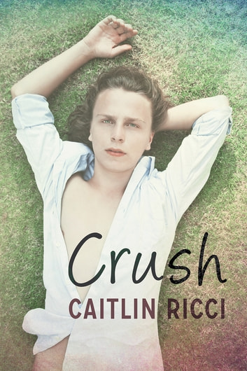 Crush ebook by Caitlin Ricci