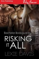 Risking It All ebook by