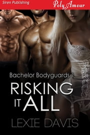 Risking It All ebook by Lexie Davis