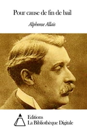 Pour cause de fin de bail ebook by Alphonse Allais