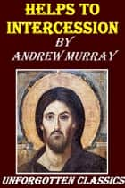 Helps to Intercession ebook by Andrew Murray