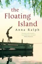 Floating Island ebook by Anna Ralph