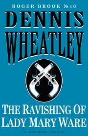 The Ravishing of Lady Mary Ware ebook by Dennis Wheatley